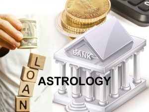 Loan repayment astrology - Debt astrology